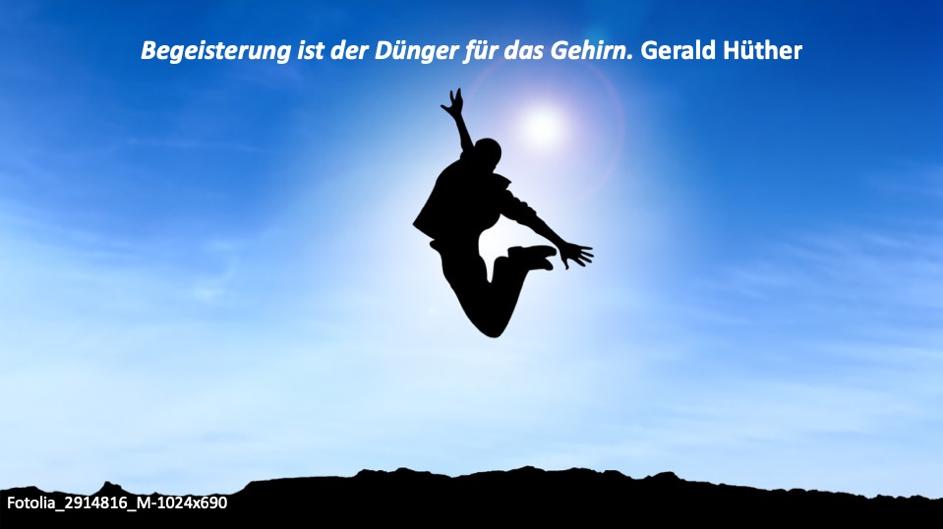 Begeisterung ist der Dünger für das Gehirn - Gerald Hüther